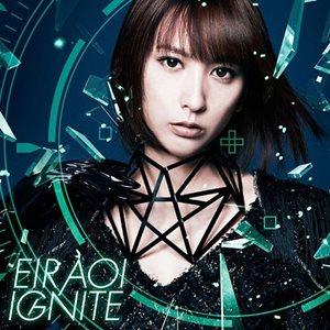 "[Single] Eir Aoi – IGNITE ""Sword Art Online II"" Opening Theme [MP3/320K/RAR][2014.08.20]"
