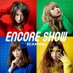 [Album] SCANDAL – ENCORE SHOW [MP3/320K/RAR][2013.02.06]