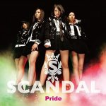 "[Single] SCANDAL – Pride ""Star Driver: Kagayaki no Takuto"" 2nd Ending Theme [FLAC/ZIP][2011.02.09]"