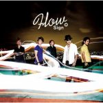 "[Single] FLOW – Sign ""Naruto Shippuden"" 6th Opening Theme [MP3/320K/RAR][2010.01.13]"