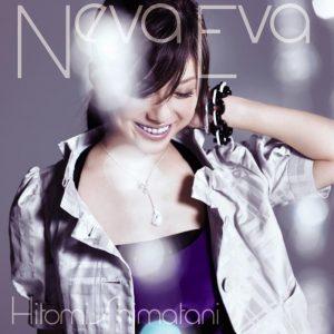 Hitomi Shimatani – Neva Eva [Single]