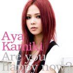 [Album] Aya Kamiki – Are you happy now? [MP3/320K/ZIP][2008.09.10]