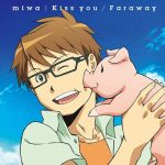 miwa – Faraway / Kiss you [Single]