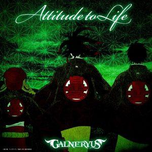 GALNERYUS - ATTITUDE TO LIFE