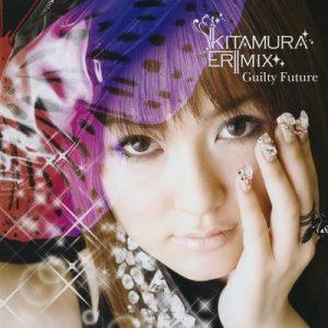 Eri Kitamura – Guilty Future [Single]