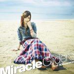 Eri Kitamura – Miracle Gliders [Single]