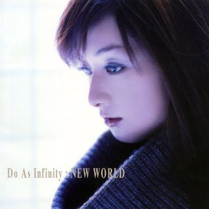 Do As Infinity - NEW WORLD