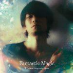 [Album] TK from Ling tosite sigure – Fantastic Magic [MP3/320K/ZIP][2014.08.27]