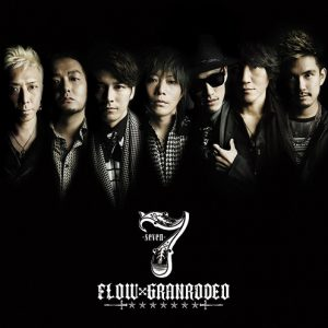 FLOW×GRANRODEO - 7 -seven-