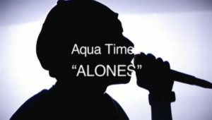 Aqua Timez – ALONES [480p] [PV]