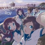 "[Single] RAY – lull ~Soshite Bokura wa~ ""Nagi no Asukara"" Opening Theme [MP3/320K/RAR][2013.10.30]"