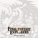 FINAL FANTASY EXPLORERS Original Soundtrack [MP3/320K/RAR][2014.12.17]