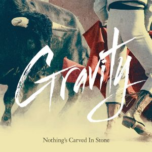 Nothing's Carved In Stone - Gravity