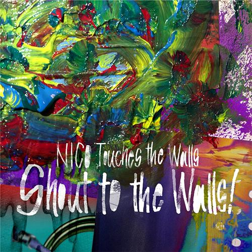 Download NICO Touches the Walls - Shout to the Walls! [Album]
