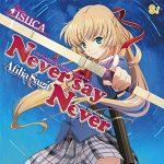 "[Single] Afilia Saga – Never say Never ""ISUCA"" Opening Theme [MP3/320K/RAR][2015.02.11]"