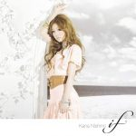 [Single] Kana Nishino – If [MP3/320K/RAR][2010.08.04]