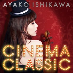 [Album] Ayako Ishikawa – CINEMA CLASSIC [MP3/320K/RAR][2015.02.11]