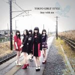 TOKYO GIRLS' STYLE – Stay with me [Single]