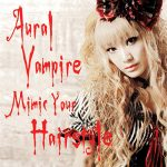 Aural Vampire – Mimic Your Hairstyle [Album]