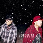 CHEMISTRY – Koisuru Yuki Aisuru Sora (恋する雪 愛する空) [Single]
