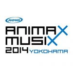 [Concert] ANIMAX MUSIX 2014 YOKOHAMA [HDTV][720p][x264][AAC][2014.11.22]