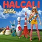 HALCALI – TOKYO GROOVE [Album]