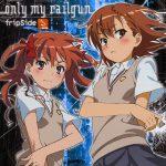 "[Single] fripSide – only my railgun ""Toaru Kagaku no Railgun"" Opening Theme [MP3/320K/ZIP][2009.11.04]"