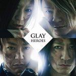 GLAY – Heroes [Single]