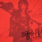 "[Single] GRANRODEO – ROSE HIP-BULLET ""Togainu no Chi"" Opening Theme [MP3/320K/ZIP][2010.10.27]"