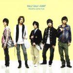 Hey! Say! JUMP – Dreams come true [Single]