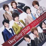 Hey! Say! JUMP – SUPER DELICATE [Single]