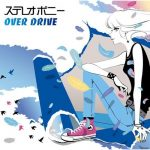 [Single] STEREOPONY – OVER DRIVE [MP3/320K/ZIP][2010.05.12]
