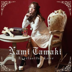 "[Single] Nami Tamaki – Everlasting Love ""Vampire Holmes"" Opening Theme [MP3/320K/ZIP][2015.06.03]"