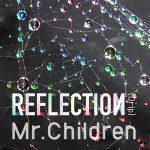 [Album] Mr.Children – REFLECTION [MP3/320K/ZIP][2015.06.03]