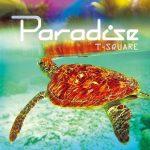T-SQUARE – PARADISE [Album]