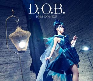 "[Single] Iori Nomizu – D.O.B. ""Kusen Madoushi Kouhosei no Kyoukan"" Opening Theme [MP3/320K/ZIP][2015.01.28]"