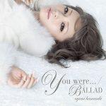 [Single] Ayumi Hamasaki – You were… / BALLAD [MP3/320K/ZIP][2009.12.29]