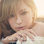 [Single] Ayumi Hamasaki – Feel the love / Merry-go-round [MP3/320K/ZIP][2013.12.25]