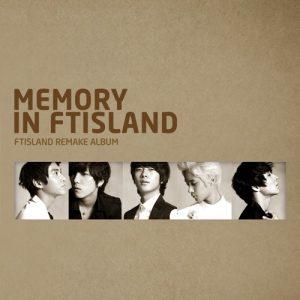 FTISLAND – MEMORY IN FTISLAND [Album]