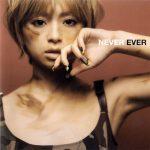 [Single] Ayumi Hamasaki – NEVER EVER [MP3/320K/ZIP][2001.03.07]