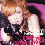 [Single] Ayumi Hamasaki – STEP you / is this LOVE? [MP3/320K/ZIP][2005.04.20]