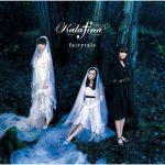"[Single] Kalafina – fairytale ""Kara no Kyoukai 6"" Theme Song [MP3/320K/ZIP][2008.12.24]"