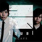 Equal – SCAPE [Single]