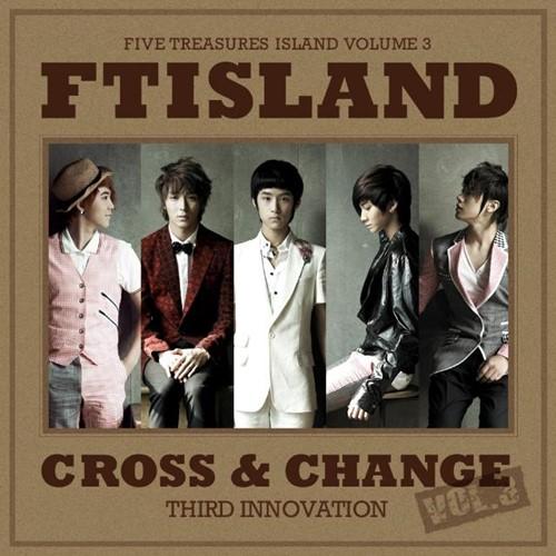 FTISLAND - Cross & Change