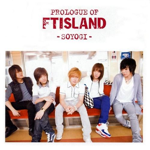 FTISLAND - Prologue of FTISLAND -Soyogi-