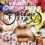 [Concert] L'Arc~en~Ciel – 20th L'Anniversary WORLD TOUR 2012 THE FINAL [DVD][480p][x264][AAC][2013.03.20]