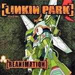 [Album] LINKIN PARK – Reanimation [MP3/320K/ZIP][2002.07.30]