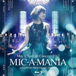 [Concert] May'n Special Concert 2013 MIC-A-MANIA at NIPPON BUDOKAN [BD][720p][x264][AAC][2013.07.24]