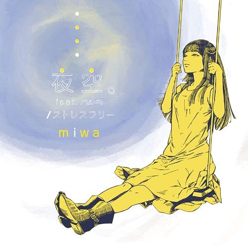 miwa - Yozora. feat. Hazzie  Stress-Free
