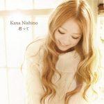 [Single] Kana Nishino – Kimi tte [MP3/320K/RAR][2010.11.03]
